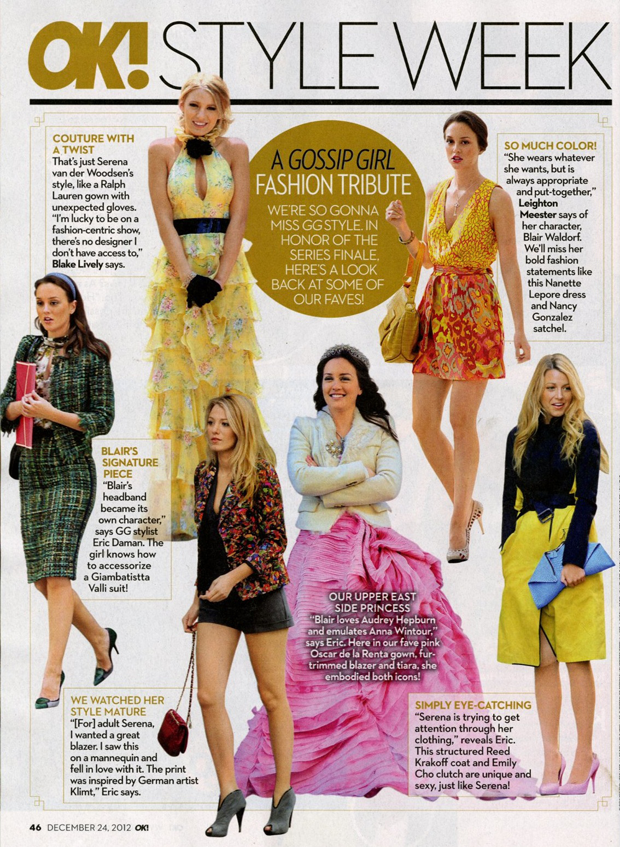 Blake Lively and Leighton Meester appear in chic designer clothes when dressed by Eric Daman Gossip Girl Costume Designer in this tribute to the end of the hit series Gossip Girl.