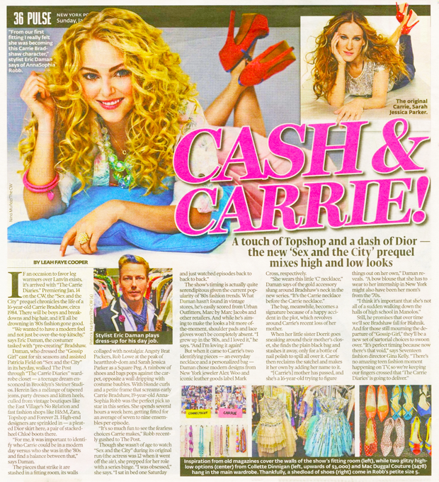 Annasophia Robb stars as the teenage Carrie Bradshaw in the title role of The Carrie Diaries; the original Carrie Bradshaw, Sarah Jessica Parker; Eric Daman, who assisted Patricia Field on Sex and the City, is the costume designer of The Carrie Diaries series.