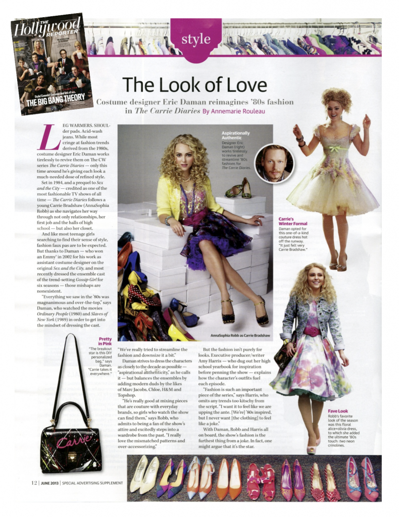 """""""Eric Daman works tirelessly to revive '80s trends on The CW series 'The Carrie Diaries' only he's giving eack=h look a muchneeded dose of refined style"""" —The Hollywood Reporter  """"The Look of Love"""" By Annmarie Rouleau"""